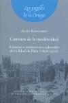 CAMINOS DE LA MODERNIDAD. ESPACIOS E INSTITUCIONES CULTURALES DE LA EDAD DE PLATA, 1898-1936