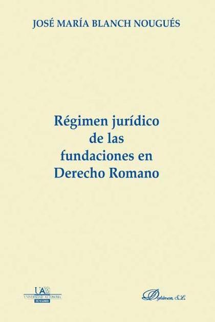 Régimen jurídico de las Fundaciones en Derecho Romano