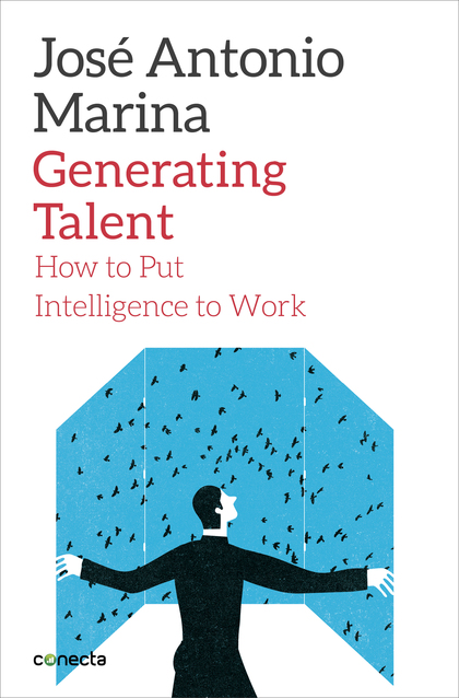 GENERATING TALENT. HOW TO PUT INTELLIGENCE TO WORK