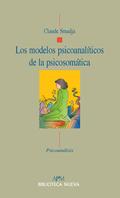 LOS MODELOS PSICOANALÍTICOS DE LA PSICOSOMÁTICA.