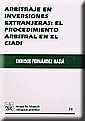 ARBITRAJE EN INVERSIONES EXTRANJERAS: EL PROCEDIMIENTO ARBITRAL EN EL