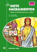 LOS SIETE SACRAMENTOS. SIGNOS DE LA BONDAD DE JESÚS A SU IGLESIA