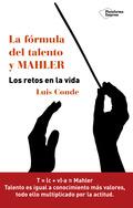 LA FÓRMULA DEL TALENTO Y MAHLER : LOS RETOS EN LA VIDA