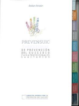 PREVENSUIC. GUÍA PRÁCTICA DE PREVENCIÓN DEL SUICIDIO PARA PROFESIONALES SANITARI
