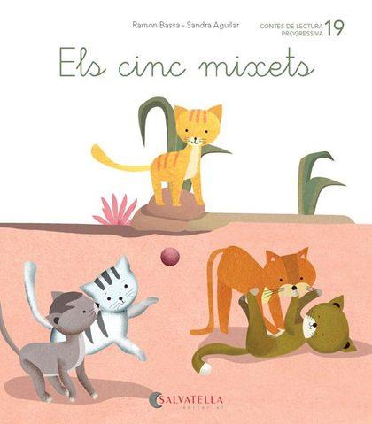 DE MICA EN MICA 19                                                              ELS CINC MIXETS