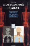 ATLAS DE ANATOMIA HUMANA. TECNICAS DE IMAGEN MEDIC