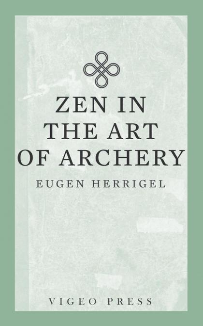 ZEN IN THE ART OF ARCHERY.