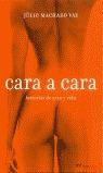 CARA A CARA.HISTORIAS DE SEXO Y VIDA