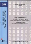 COMUNICABILIDAD EN LOS PORTALES WEB DE LA ADMINISTRACIÓN LOCAL : ESTUDIO DE CASO EN LA COMUNIDA