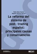 LA REFORMA DEL SISTEMA DE POST-TRADING ESPAÑOL: PRINCIPALES CAUSAS Y CONSECUENCI.