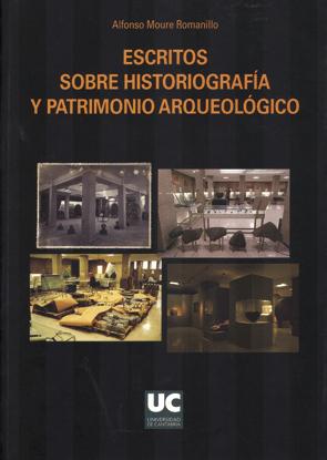 ESCRITOS SOBRE HISTORIOGRAFÍA Y PATRIMONIO ARQUEOLÓGICO