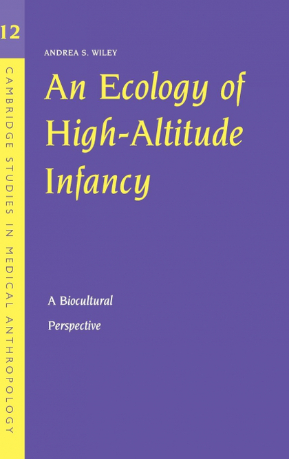 AN ECOLOGY OF HIGH-ALTITUDE INFANCY