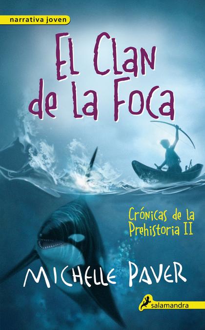 EL CLAN DE LA FOCA (CRÓNICAS DE LA PREHISTORIA 2)
