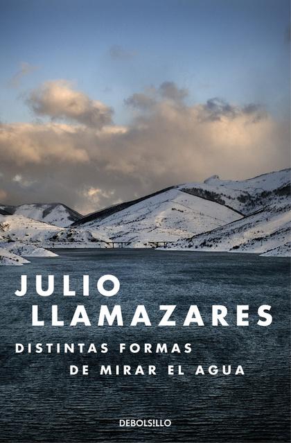 DISTINTAS FORMAS DE MIRAR EL AGUA.