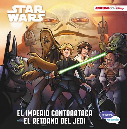 STAR WARS. EL IMPERIO CONTRAATACA \ EL RETORNO DEL JEDI (TE CUENTO, ME CUENTAS U.