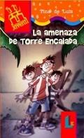 LA AMENAZA DE TORRE ENCALADA