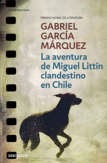 LA AVENTURA DE MIGUEL LITTÍN CLANDESTINO EN CHILE.