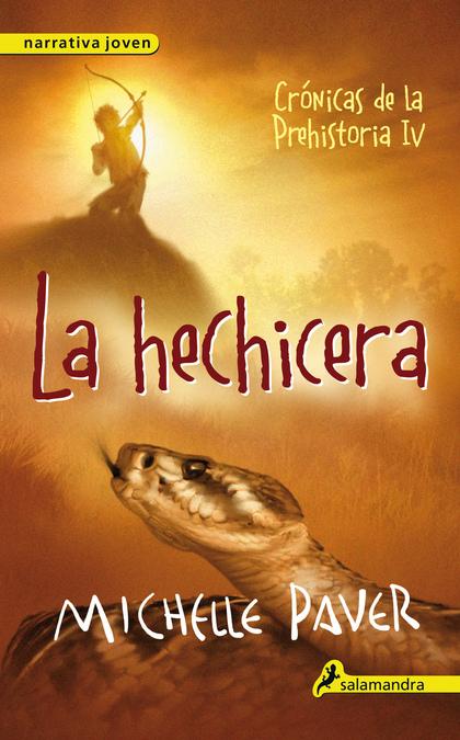 LA HECHICERA (CRÓNICAS DE LA PREHISTORIA 4)