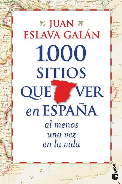 1.000 SITIOS QUE VER EN ESPAÑA AL MENOS UNA VEZ EN LA VIDA.