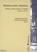 HISTORIA SOCIAL Y LITERATURA. VOL. I. FAMILIA Y CLASES POPULARES EN ESPAÑA (SIGLOS XVIII-XIX).