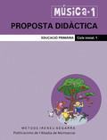 MÚSICA, 1 EDUCACIÓ PRIMÀRIA, CICLE INICIAL. PROPOSTA DIDÀCTICA