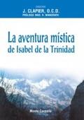 LA AVENTURA MÍSTICA DE ISABEL DE LA TRINIDAD