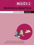 MÚSICA, 2 EDUCACIÓ PRIMÀRIA, CICLE INICIAL. PROPOSTA DIDÀCTICA