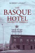 THE BASQUE HOTEL : NACIDO EN AMÉRICA