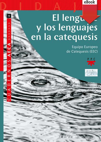 EL LENGUAJE Y LOS LENGUAJES EN LA CATEQUESIS (EBOOK-EPUB).