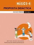 MÚSICA, 4 EDUCACIÓ PRIMÀRIA, CICLE MITJÀ. PROPOSTA DIDÀCTICA
