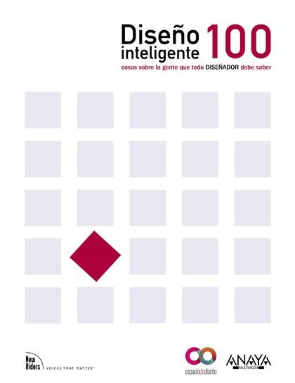 DISEÑO INTELIGENTE : 100 COSAS SOBRE LA GENTE QUE CADA DISEÑADOR NECESITA SABER