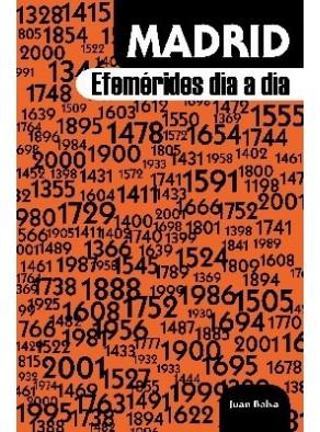 MADRID : EFEMÉRIDES DÍA A DÍA
