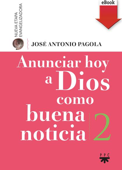 ANUNCIAR HOY A DIOS COMO BUENA NOTICIA (EBOOK-EPUB).