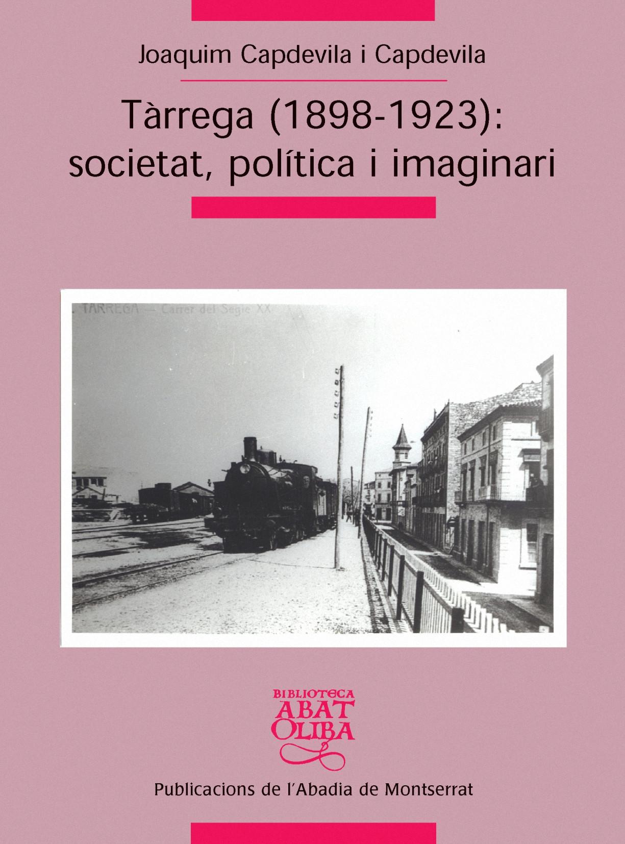 TÀRREGA (1898-1923) : SOCIETAT, POLÍTICA I IMAGINARI