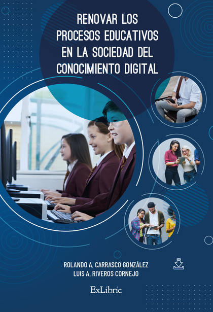 RENOVAR LOS PROCESOS EDUCATIVOS EN LA SOCIEDAD DEL CONOCIMIENTO DIGITAL.