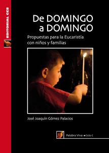 DE DOMINGO A DOMINGO, CICLO C : PROPUESTAS PARA LA EUCARISTÍA CON NIÑOS Y FAMILIAS