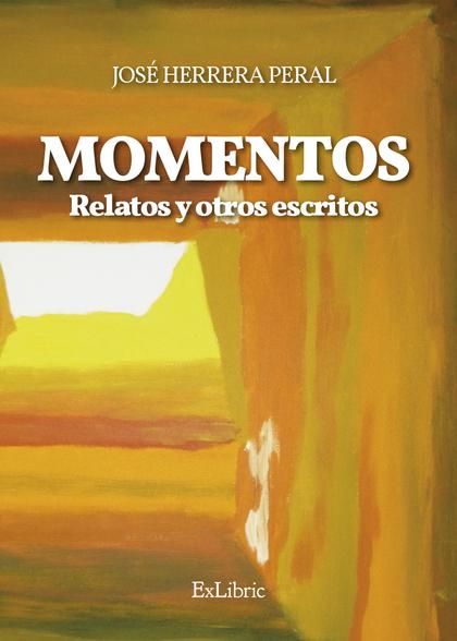 Momentos. Relatos y otros escritos