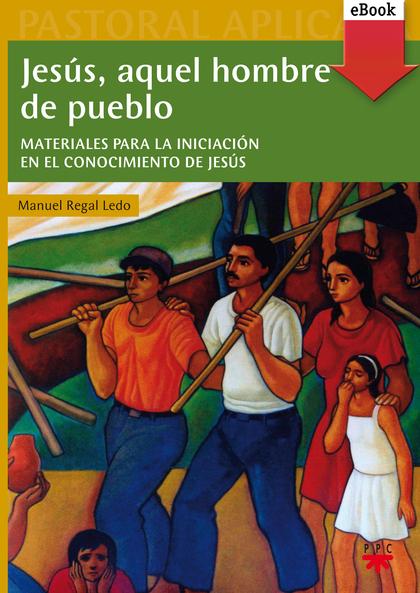 JESÚS, AQUEL HOMBRE DE PUEBLO (EBOOK-EPUB).