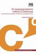 EL NEOESPANYOLISME RADICAL A CATALUNYA : LA FORMACIÓ DE CIUTADANS-PARTIDO DE LA CIUDADANIA (C´S