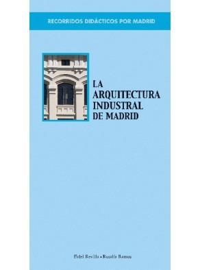 LA ARQUITECTURA INDUSTRIAL DE MADRID