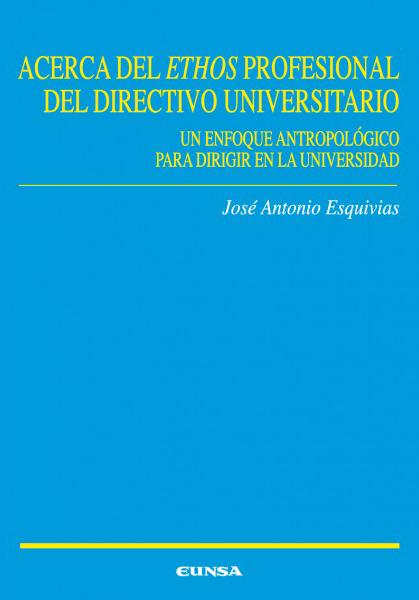 ACERCA DEL ETHOS PROFESIONAL DEL DIRECTIVO UNIVERSITARIO