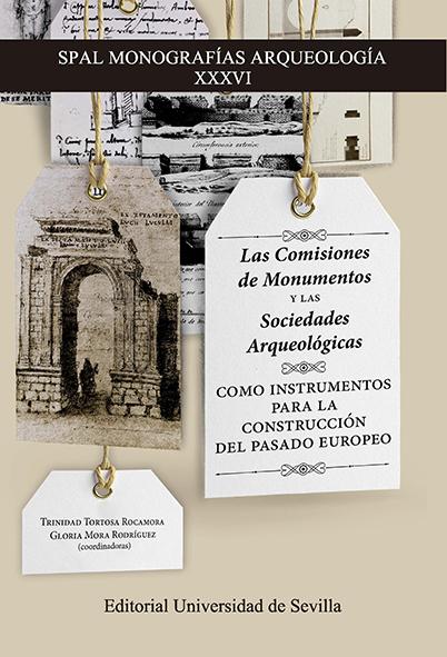 LAS COMISIONES DE MONUMENTOS Y LAS SOCIEDADES ARQUEOLÓGICAS COMO INSTRUMENTOS PA