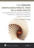 MINDFULNESS PARA EL TDAH EN LA EDAD ADULTA. UN PROGRAMA DE OCHO PASOS PARA FORTA