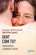 GENT COM TU? : ADOLESCÈNCIA I DIVERSITAT SEXUAL