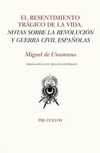 EL RESENTIMIENTO TRÁGICO DE LA VIDA. NOTAS SOBRE LA REVOLUCIÓN Y GUERRA CIVIL ESPAÑOLAS