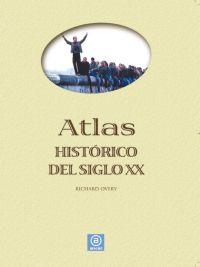 ATLAS HISTÓRICO DEL SIGLO XX.