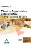TÉCNICOS ESPECIALISTAS DE INFORMÁTICA, SERVICIO CÁNTABRO DE SALUD. TEST BLOQUES A Y B