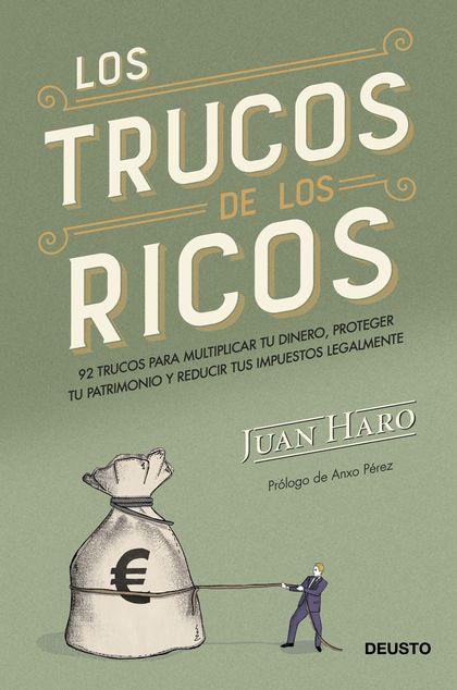 LOS TRUCOS DE LOS RICOS. 92 TRUCOS PARA MULTIPLICAR TU DINERO, PROTEGER TU PATRIMONIO Y REDUCIR