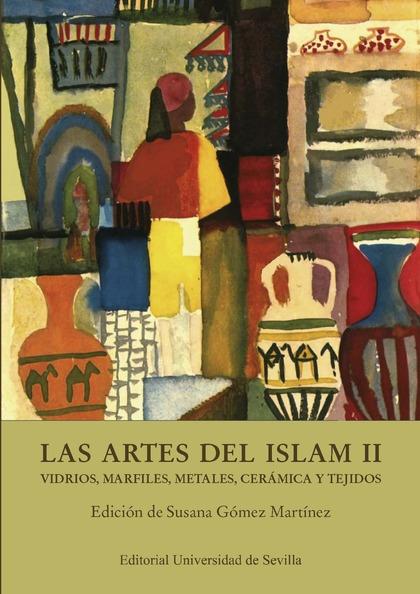LAS ARTES DEL ISLAM II                                                          VIDRIOS, MARFIL
