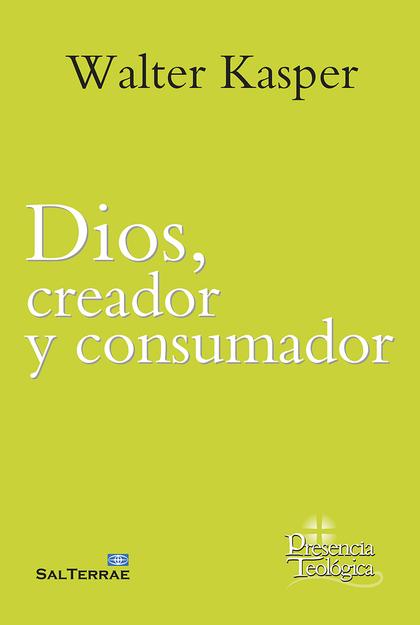 DIOS, CREADOR Y CONSUMADOR. OBRA COMPLETA DE WALTER KASPER - 8